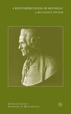 A Reinterpretation of Rousseau: A Religious System