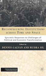 Reconfiguring Institutions across Time and Space (Political Evolution and Institutional Change)