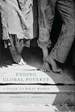 Ending Global Poverty af Stephen C. Smith