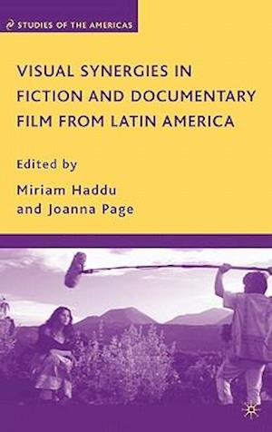 Visual Synergies in Fiction and Documentary Film from Latin America