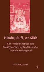 Hindu, Sufi, or Sikh: Contested Practices and Identifications of Sindhi Hindus in India and Beyond af Steven W. Ramey