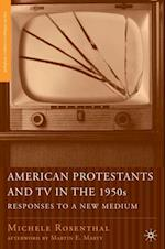 American Protestants and TV in the 1950s af Michele Rosenthal