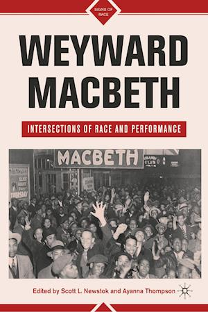 Weyward Macbeth: Intersections of Race and Performance