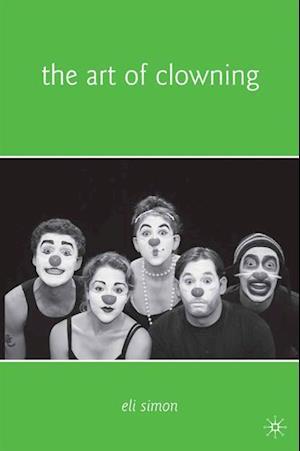 Art of Clowning af Eli Simon, E. Simon