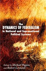Dynamics of Federalism in National and Supranational Political Systems