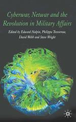 Cyberwar, Netwar and the Revolution in Military Affairs