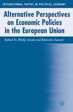 Alternative Perspectives on Economic Policies in the European Union (International Papers in Political Economy)