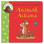 My First Gruffalo: Animal Actions (My First Gruffalo, nr. 5)