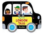 Whizzy Wheels: My First London Taxi (Whizzy wheels, nr. 5)