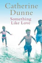 Something Like Love af Catherine Dunne
