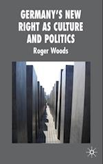 Germany's New Right as Culture and Politics (New Perspectives in German Political Studies)