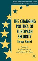 Changing Politics of European Security (Palgrave Studies in European Union Politics)