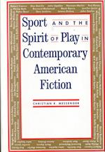 Sport and the Spirit of Play in Contemporary American Fiction af Christian K. Messenger