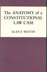 The Anatomy of a Constitutional Law Case
