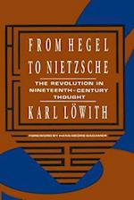 From Hegel to Nietzsche af Karl Lowith