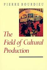 The Field of Cultural Production (European Perspectives)