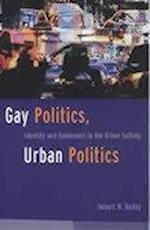 Gay Politics, Urban Politics (Power Conflict Democracy American Politics Into the 21st Century Paperback)