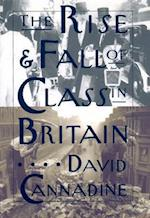 The Rise and Fall of Class in Britain af Mr David Cannadine