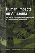 Human Impacts on Amazonia (Biology and Resource Management)