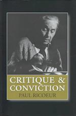 Critique and Conviction (European Perspectives - A Series in Social Thought and Cultural Criticism)