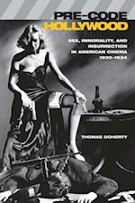 Pre-Code Hollywood (Film and Culture Series)
