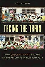 Taking the Train (Popular Cultures, Everyday Lives)
