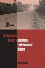 The Columbia Guide to American Environmental History (The Columbia Guides to American Indian History and Culture)