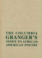 The Columbia Granger's (R) Index to African-American Poetry