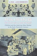 Raising Consumers (Popular Cultures, Everyday Lives)