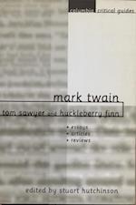 Mark Twain: Tom Sawyer and Huckleberry Finn (Columbia Critical Guides)