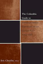 The Columbia Guide to American Indian Literatures of the United States Since 1945 af Eric Cheyfitz