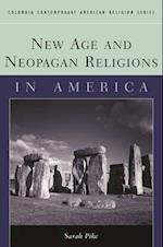 New Age and Neopagan Religions in America af Sarah M. Pike