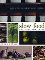 Slow Food (Arts and Traditions of the Table: Perspectives on Culinary History)