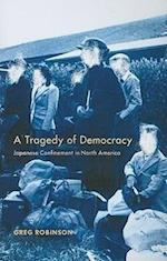 A Tragedy of Democracy af Greg Robinson