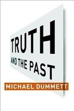 Truth and the Past (Columbia Themes in Philosophy)