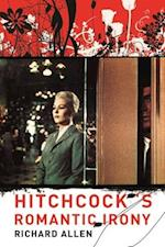 Hitchcock's Romantic Irony (Film and Culture)