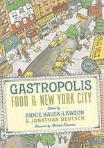 Gastropolis (Arts and Traditions of the Table: Perspectives on Culinary History)