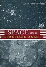 Space as a Strategic Asset af Joan Johnson-Freese