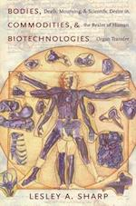 Bodies, Commodities, and Biotechnologies af Lesley A. Sharp
