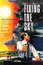 Fixing the Sky (Columbia Studies in International and Global History)
