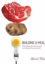 Building a Meal (Arts and Traditions of the Table: Perspectives on Culinary History)