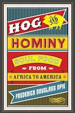 Hog and Hominy (Arts and Traditions of the Table: Perspectives on Culinary History)