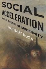 Social Acceleration (New Directions in Critical Theory)