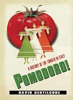 Pomodoro! (Arts and Traditions of the Table: Perspectives on Culinary History)