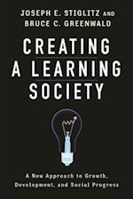 Creating a Learning Society (Kenneth Arrow Lecture Series)