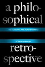 A Philosophical Retrospective (Columbia Themes in Philosophy)