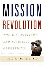 Mission Revolution (Columbia Studies in Terrorism and Irregular Warfare)