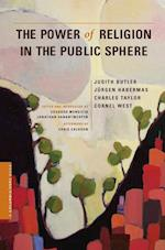 The Power of Religion in the Public Sphere af Cornel West, Jurgen Habermas, Charles Taylor