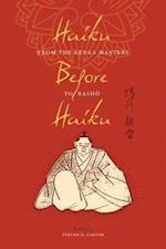 Haiku Before Haiku (TRANSLATIONS FROM THE ASIAN CLASSICS)