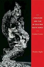 Literature and Film in Cold War South Korea (Columbia Studies in Terrorism and Irregular Warfare)